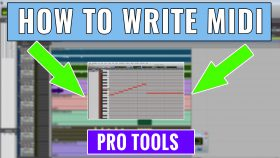 How to Write MIDI In Pro Tools