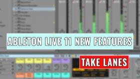 Ableton Live 11 Take Lanes