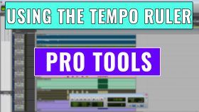 How to use the Pro Tools Tempo Ruler