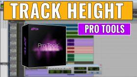 Understanding Track Height in Pro Tools
