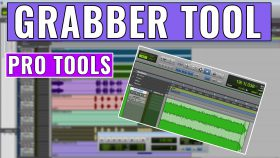 How to use the Grabber Tool in Pro Tools