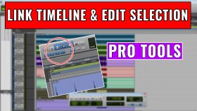 How to use Link Timeline and Edit Selection in Pro Tools