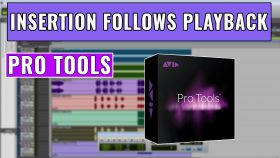 How to use Insertion Follows Playback in Pro Tools